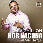 Play & Download Hor Nachna by Aman Hayer | Napster