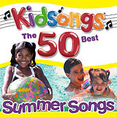 Play & Download The 50 Best Summer Songs by Kid Songs | Napster