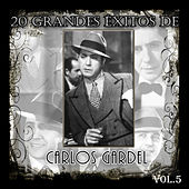 Play & Download 20 Grandes Éxitos de Carlos Gardel - Vol. 5 by Carlos Gardel | Napster