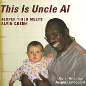 Play & Download This Is Uncle Al (feat. Alvin Queen, Olivier Antunes & Jesper Lundgaard) by Jesper Thilo | Napster
