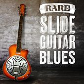 Play & Download Rare Slide Guitar Blues by Various Artists | Napster