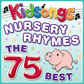 Play & Download Nursery Rhymes - The 75 Best by Kid Songs | Napster