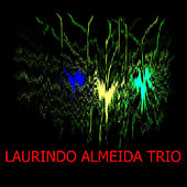 Play & Download Laurindo Almeida Trio by Laurindo Almeida | Napster