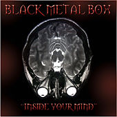 Play & Download Inside Your Mind by Black Metal Box | Napster