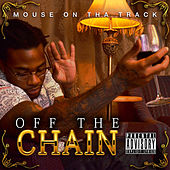 Play & Download Off the Chain by Mouse on tha Track | Napster