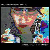 Parasympathetic Music by Robert Scott Thompson