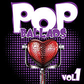 Play & Download Pop Ballads, Vol. 1 by Various Artists | Napster