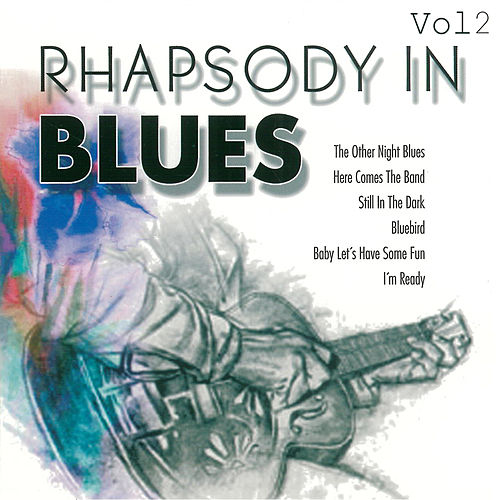 Play & Download Rhapsody in Blues, Vol. 2 by Various Artists | Napster