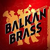 Play & Download Balkan Brass by Various Artists | Napster