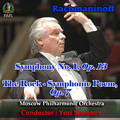 Yuri Simonov conducting: Rachmaninoff: Symphony No. 1 Op. 13, The Rock- Symphonic Poem, Op. 7 by Moscow Philharmonic Orchestra