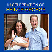 In Celebration Of Prince George by Westminster City Symphonia