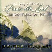 Play & Download Let Everything That Hath Breath Praise the Lord: Music of Praise for Horn by Various Artists | Napster