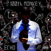 100th Monkey by Echo