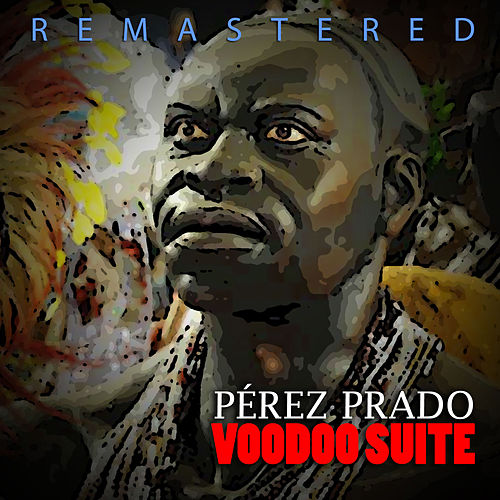 Play & Download Voodoo Suite by Perez Prado | Napster