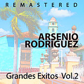 Play & Download Grandes Éxitos Vol. 2 by Arsenio Rodriguez | Napster