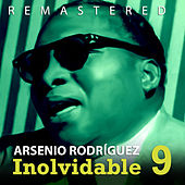 Play & Download Inolvidable 9 by Arsenio Rodriguez | Napster