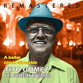 Play & Download A bailar con la Riverside by Tito Gómez | Napster