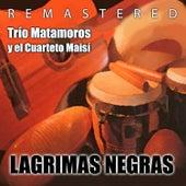 Lágrimas Negras by Trío Matamoros