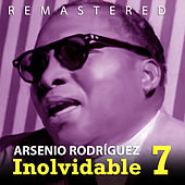Play & Download Inolvidable 7 by Arsenio Rodriguez | Napster