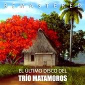 El último disco by Trío Matamoros