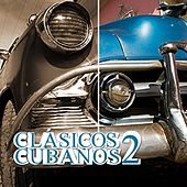 Clásicos Cubanos 2 by Various Artists
