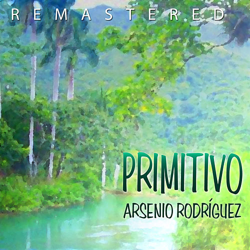 Play & Download Primitivo by Arsenio Rodriguez | Napster