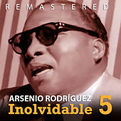 Play & Download Inolvidable 5 by Arsenio Rodriguez | Napster