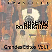 Play & Download Grandes Éxitos Vol. 1 by Arsenio Rodriguez | Napster