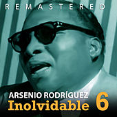 Play & Download Inolvidable 6 by Arsenio Rodriguez | Napster