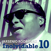 Play & Download Inolvidable 10 by Arsenio Rodriguez | Napster