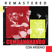 Play & Download Cumbanchando con Arsenio by Arsenio Rodriguez | Napster