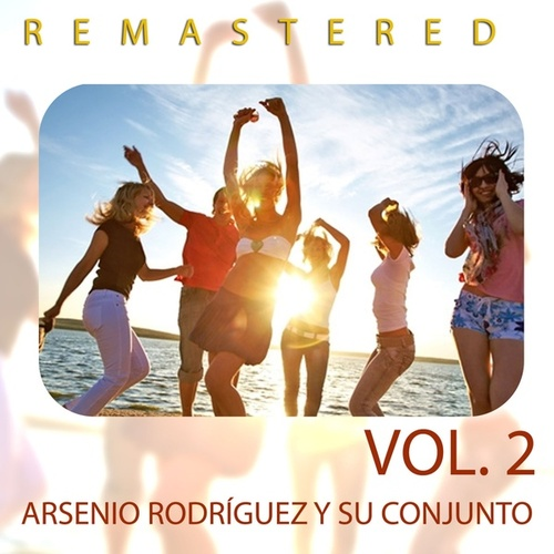 Play & Download Arsenio Rodríguez y Su Conjunto Vol. 2 by Arsenio Rodriguez | Napster