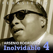 Play & Download Inolvidable 4 by Arsenio Rodriguez | Napster