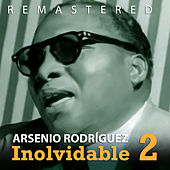 Play & Download Inolvidable 2 by Arsenio Rodriguez | Napster