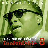 Play & Download Inolvidable 8 by Arsenio Rodriguez | Napster