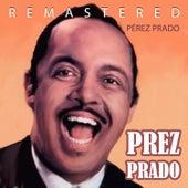 Play & Download Prez Prado by Perez Prado | Napster