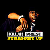 Play & Download Straight Up by Killah Priest | Napster