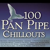 100 Pan Pipe Chillouts by Inishkea