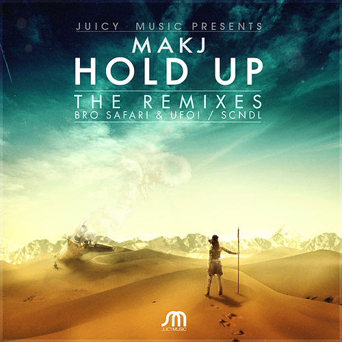 Play & Download Hold Up (Remixes) by MAKJ | Napster