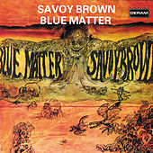 Play & Download Blue Matter by Savoy Brown | Napster