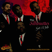 Play & Download Get A Job by The Silhouettes | Napster