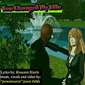 Play & Download You Changed My Life by Powersource Jason Zelda | Napster