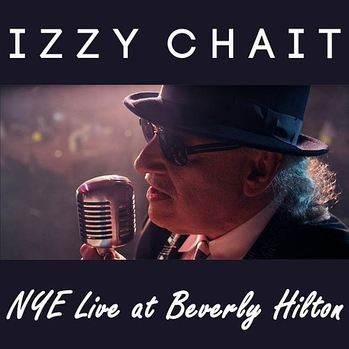 Play & Download N.Y.E. (Live At Beverly Hilton) by IZZY CHAIT | Napster