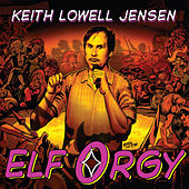 Play & Download Elf Orgy by Keith Lowell Jensen | Napster