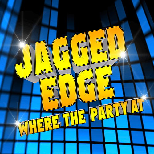 Where The Party At von Jagged Edge