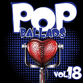 Pop Ballads, Vol. 18 by Various Artists