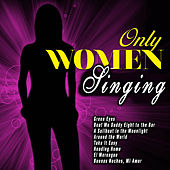 Play & Download Only Women Singing by Various Artists | Napster