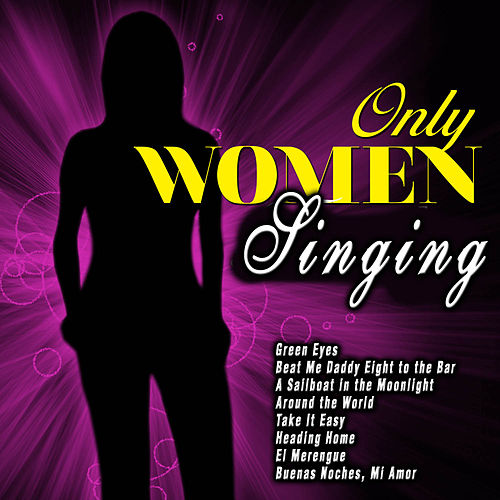 Only Women Singing by Various Artists
