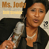 Play & Download Still Strokin' by Ms. Jody | Napster
