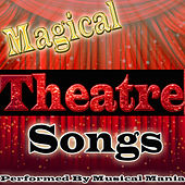 Magical Theatre Songs by Musical Mania